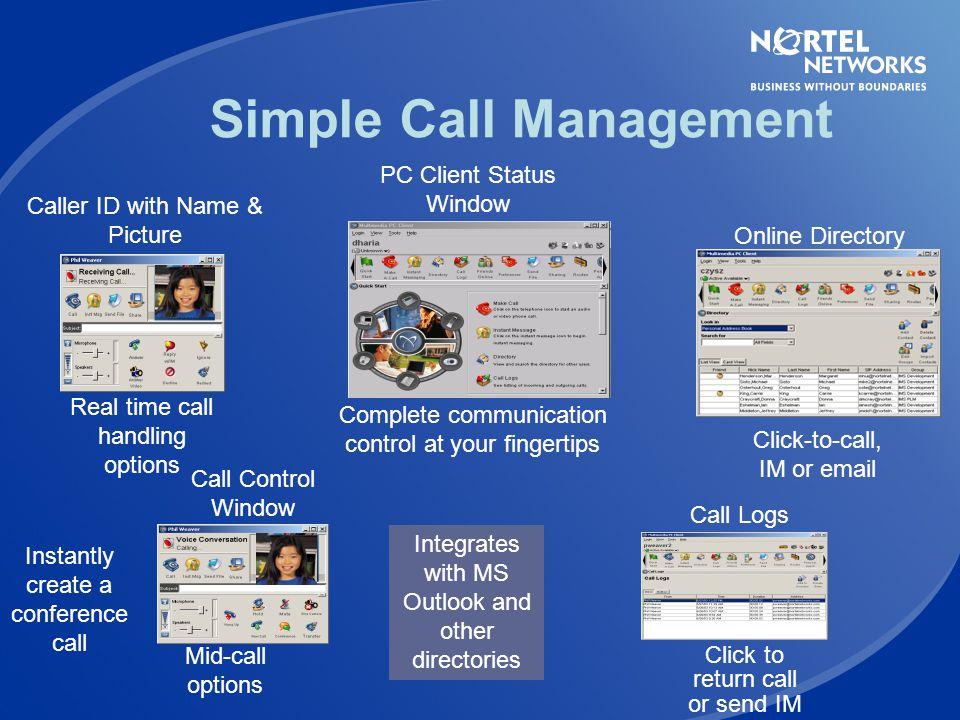 MCS 5100 - C lients Multimedia PC Client Enterprise desktop interface to MCS 5100 client services Web Multimedia Client Browser based interface for in