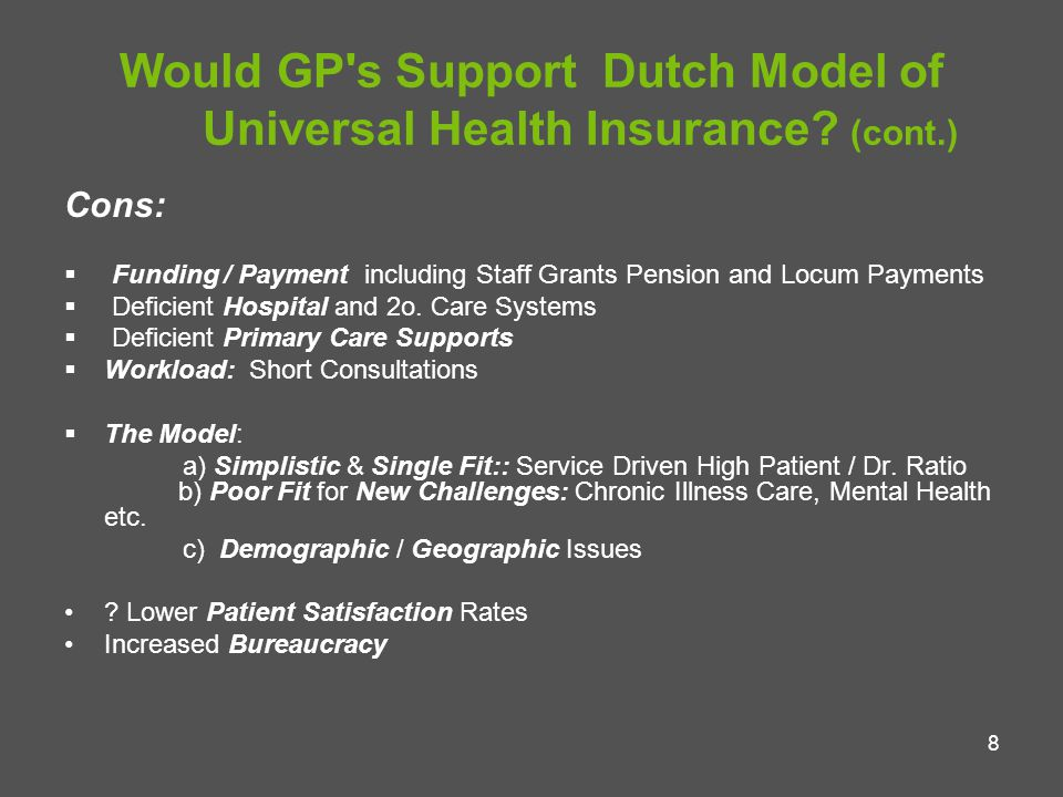 8 Would GP s Support Dutch Model of Universal Health Insurance.