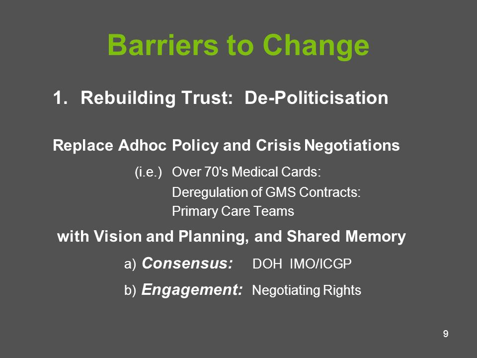 10 Barriers to Change (cont.) 2.