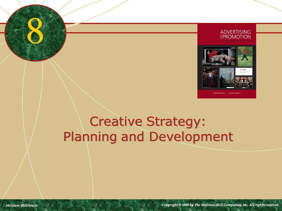 Creative Strategy: Planning and Development 8 McGraw-Hill/Irwin Copyright © 2009 by The McGraw-Hill Companies, Inc.