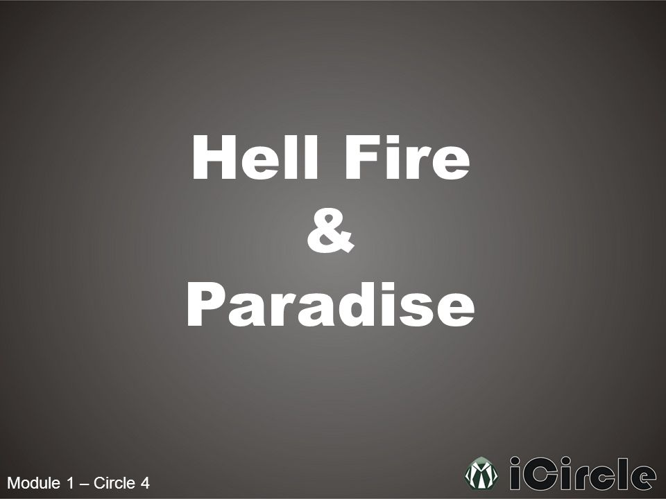 Module 1 – Circle 4 Hell Fire & Paradise