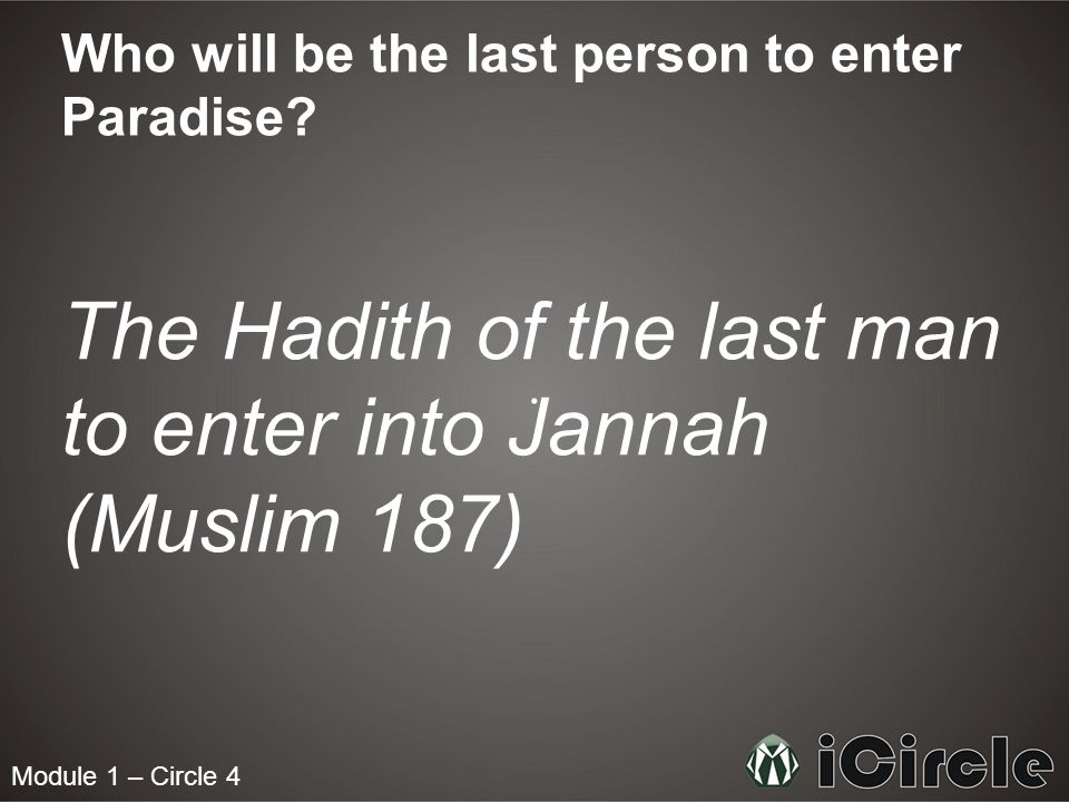 Module 1 – Circle 4 Who will be the last person to enter Paradise.