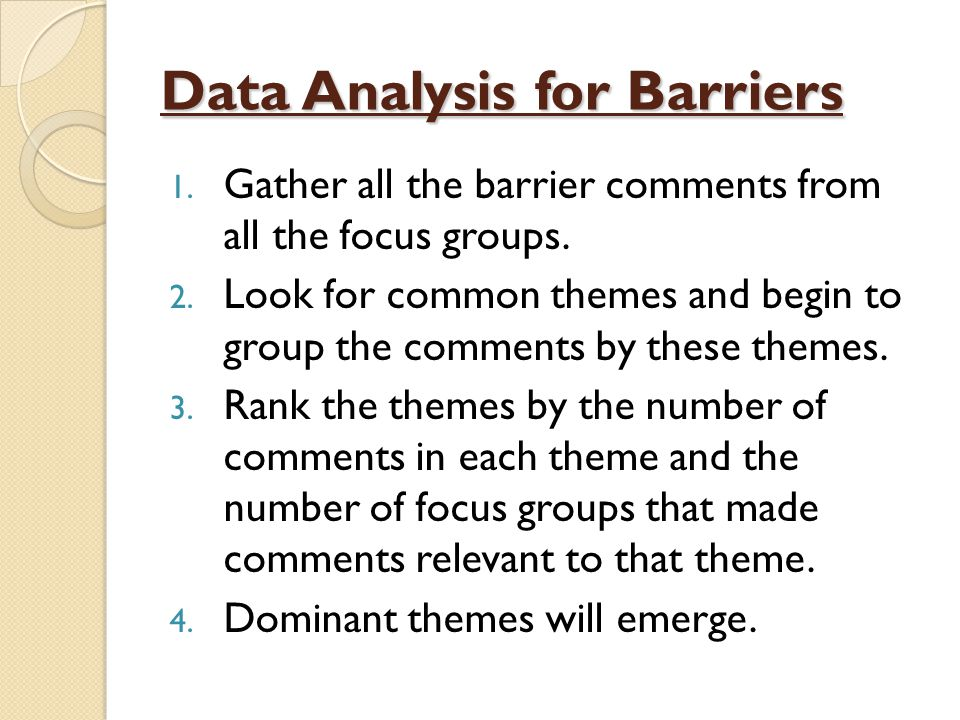 Data Analysis for Barriers 1. Gather all the barrier comments from all the focus groups.