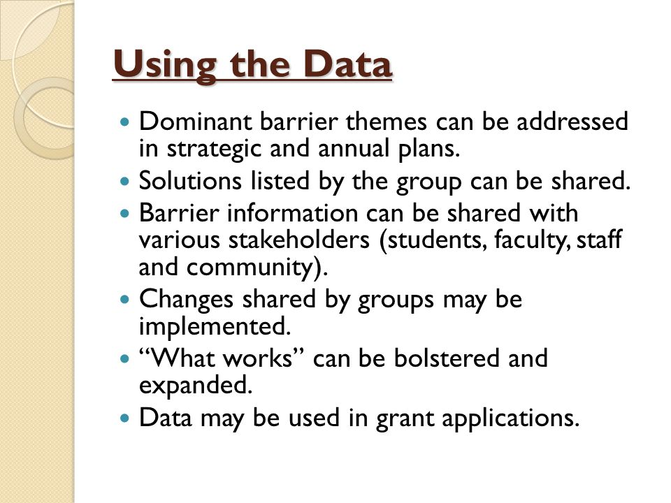 Using the Data Dominant barrier themes can be addressed in strategic and annual plans.