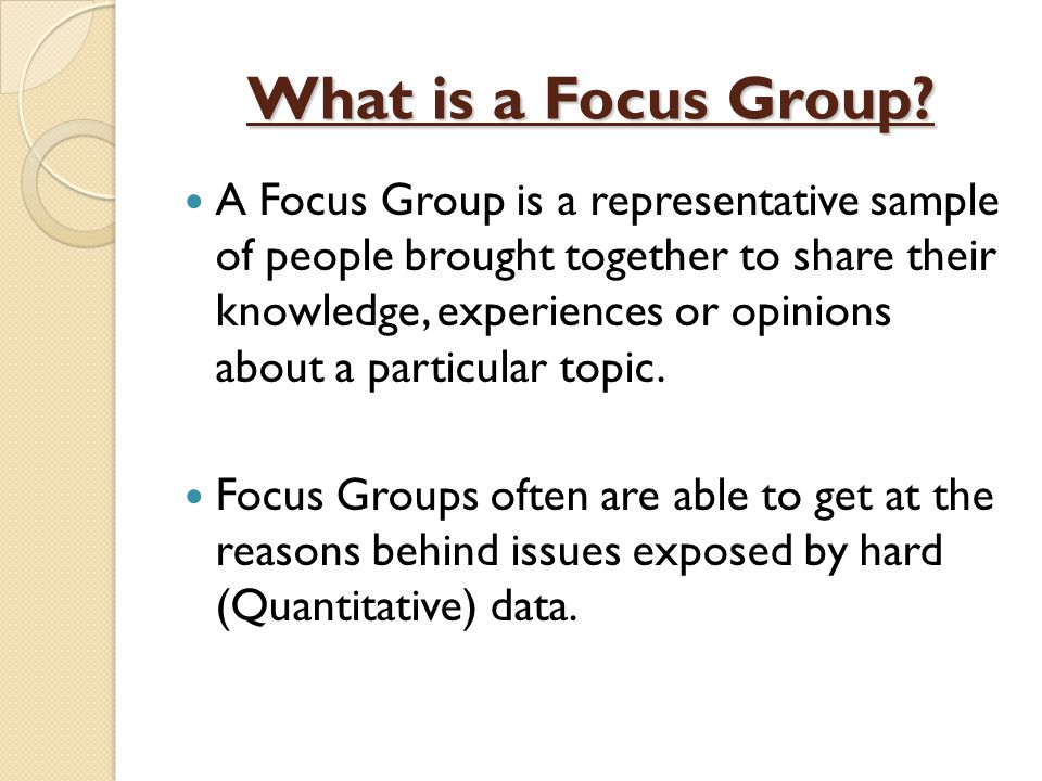 Focus Group Uses Expose barriers to success in a particular course or program.