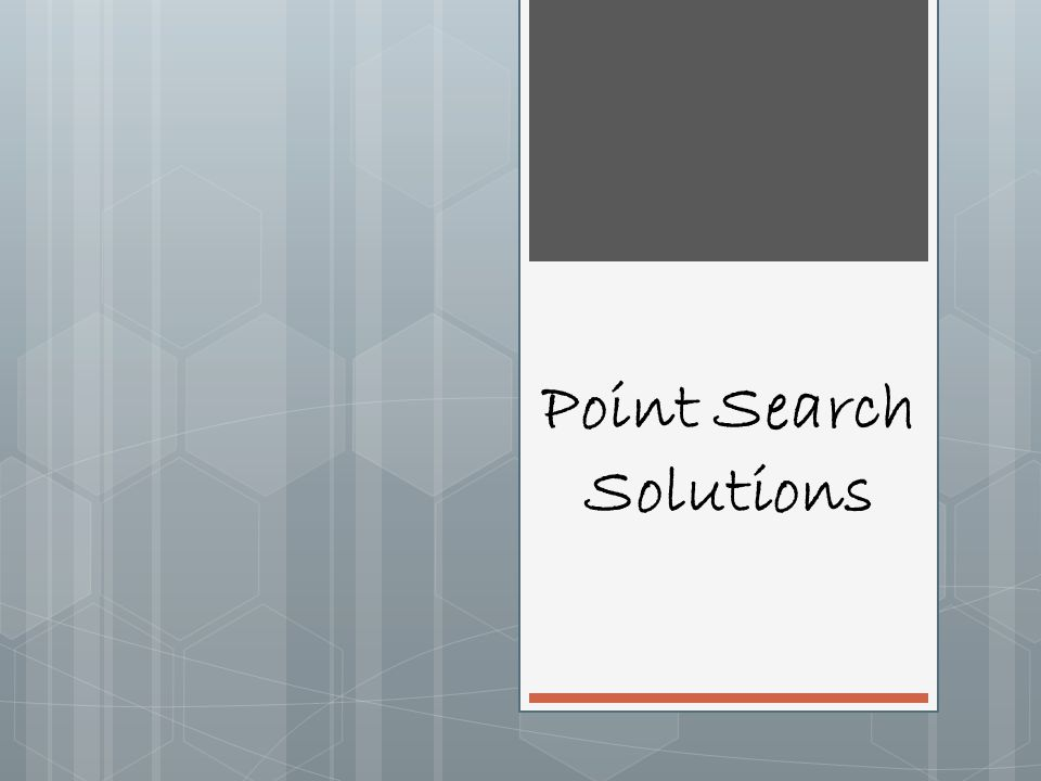 Point Search Solutions