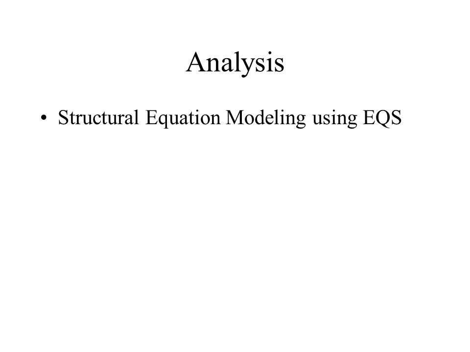 Analysis Structural Equation Modeling using EQS