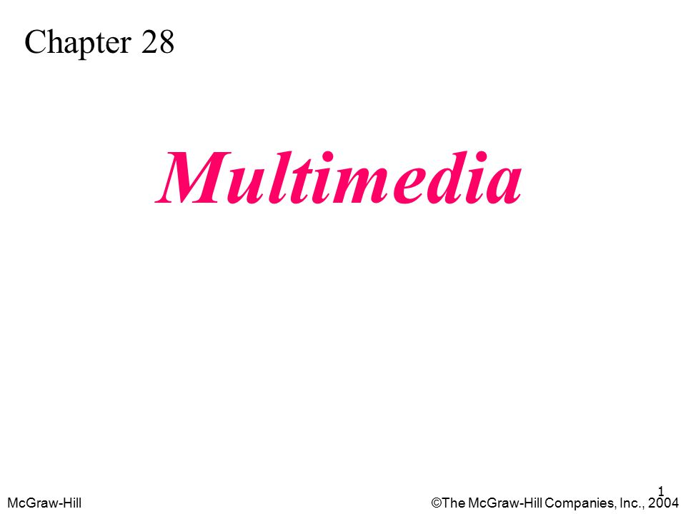 McGraw-Hill©The McGraw-Hill Companies, Inc., 2004 1 Chapter 28 Multimedia