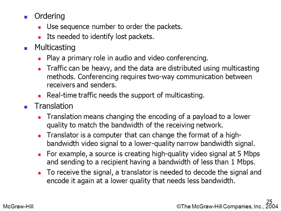 McGraw-Hill©The McGraw-Hill Companies, Inc., 2004 25 Ordering Use sequence number to order the packets.
