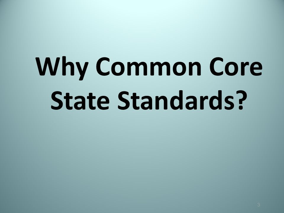 Why Common Core State Standards 3