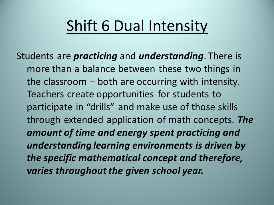 Shift 6 Dual Intensity Students are practicing and understanding.