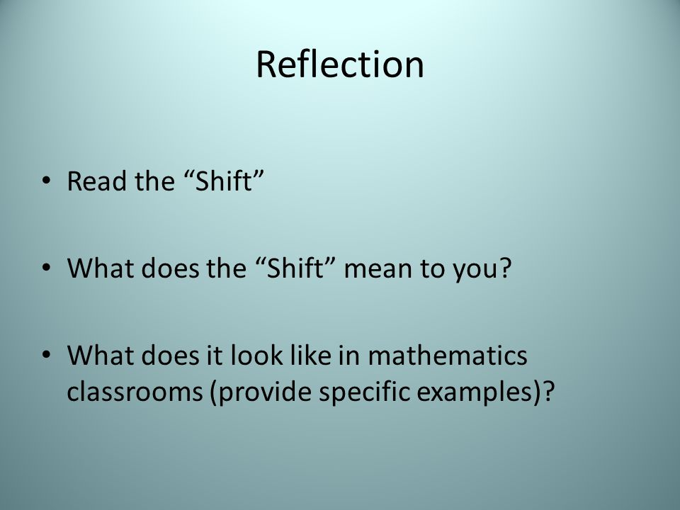 Reflection Read the Shift What does the Shift mean to you.