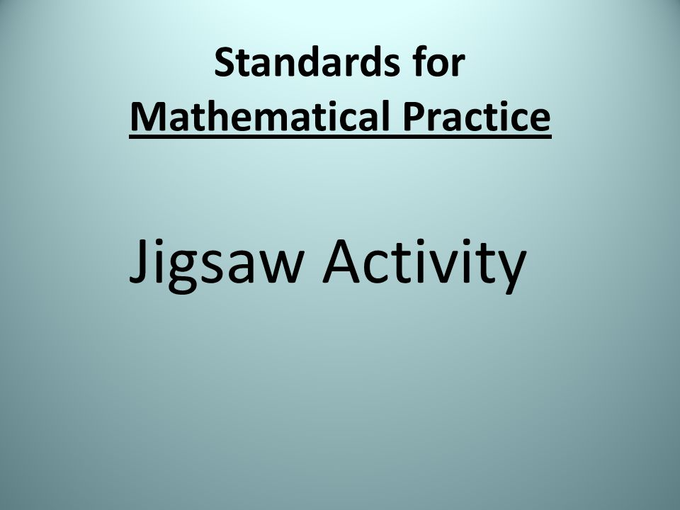 Standards for Mathematical Practice Jigsaw Activity