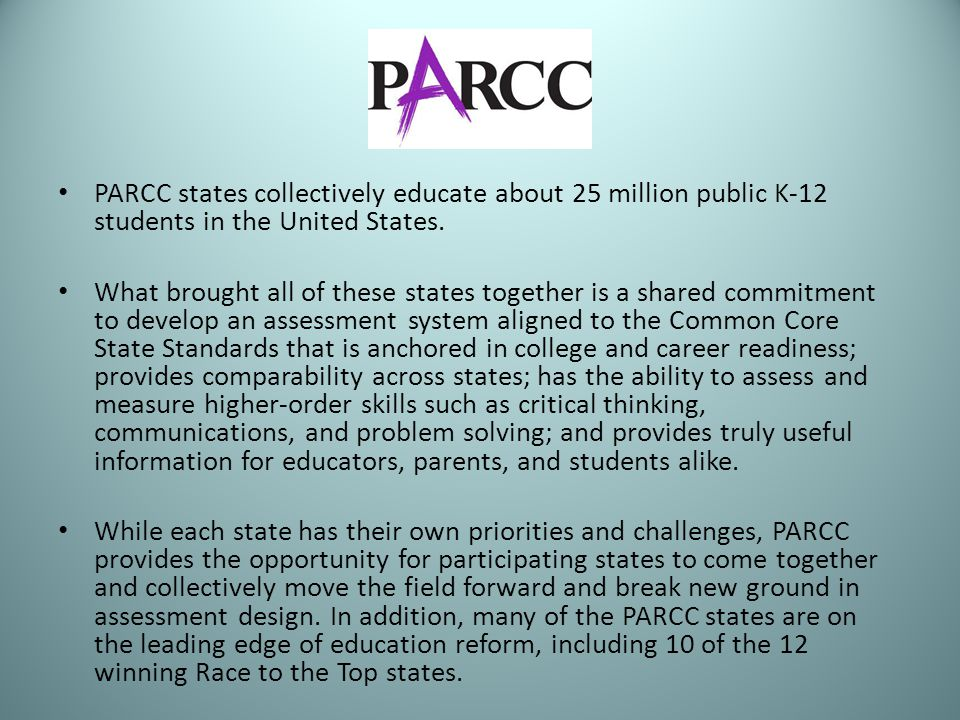 PARCC states collectively educate about 25 million public K-12 students in the United States.