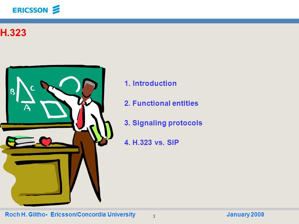 34 Roch H.Glitho- Ericsson/Concordia UniversityJanuary 2008 Megaco/H.248: Conferencing ….