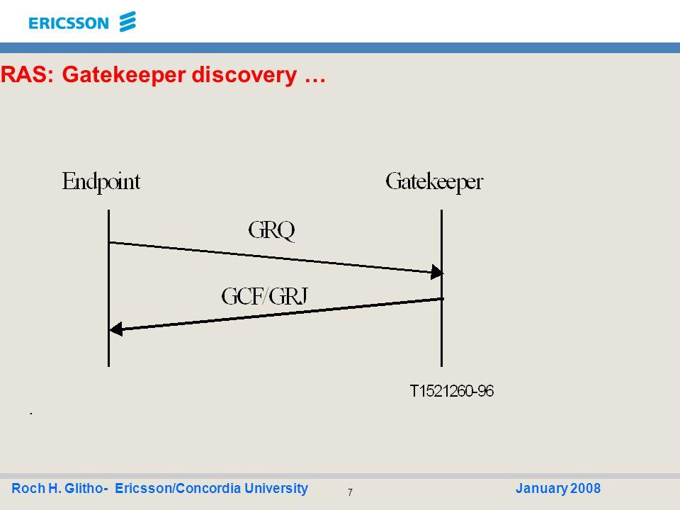 7 Roch H. Glitho- Ericsson/Concordia UniversityJanuary 2008 RAS: Gatekeeper discovery ….