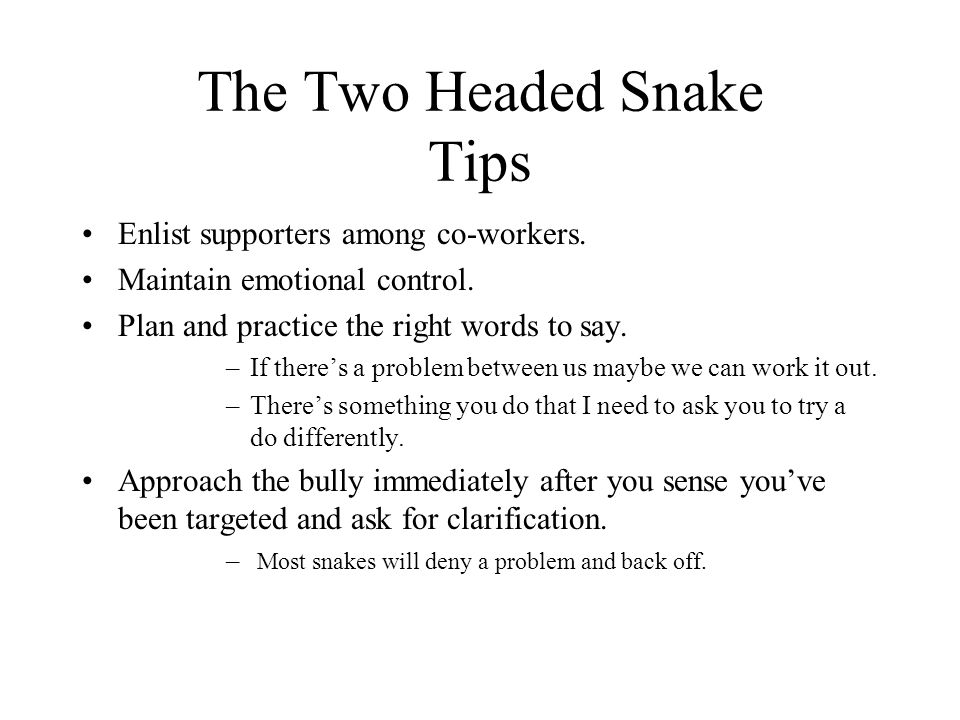 The Two Headed Snake Tips Enlist supporters among co-workers.