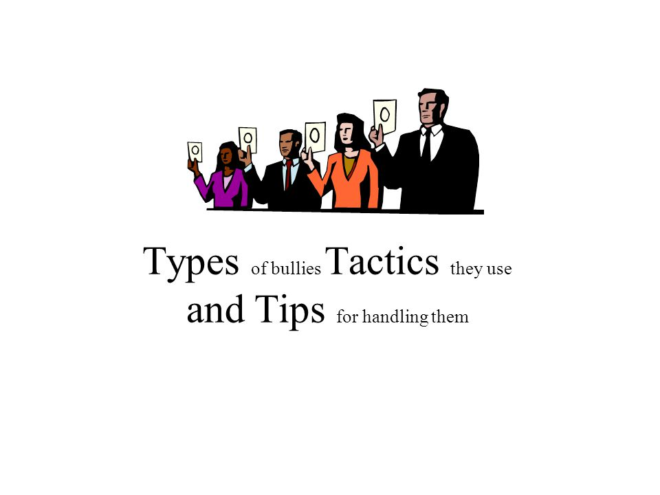 Types of bullies Tactics they use and Tips for handling them
