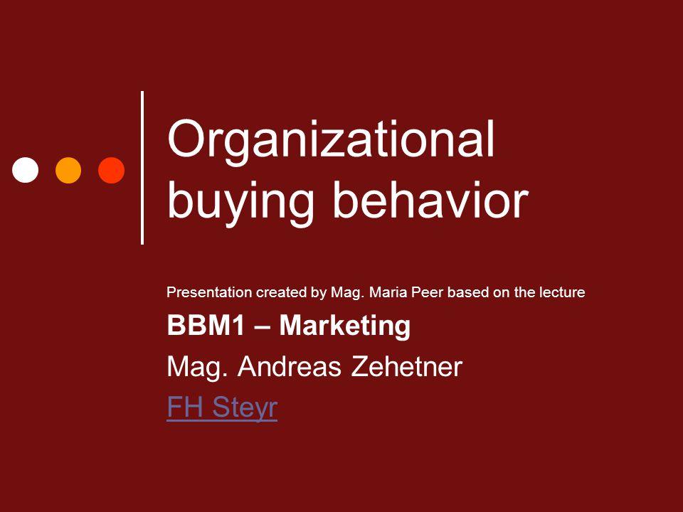 Organizational buying behavior Presentation created by Mag.