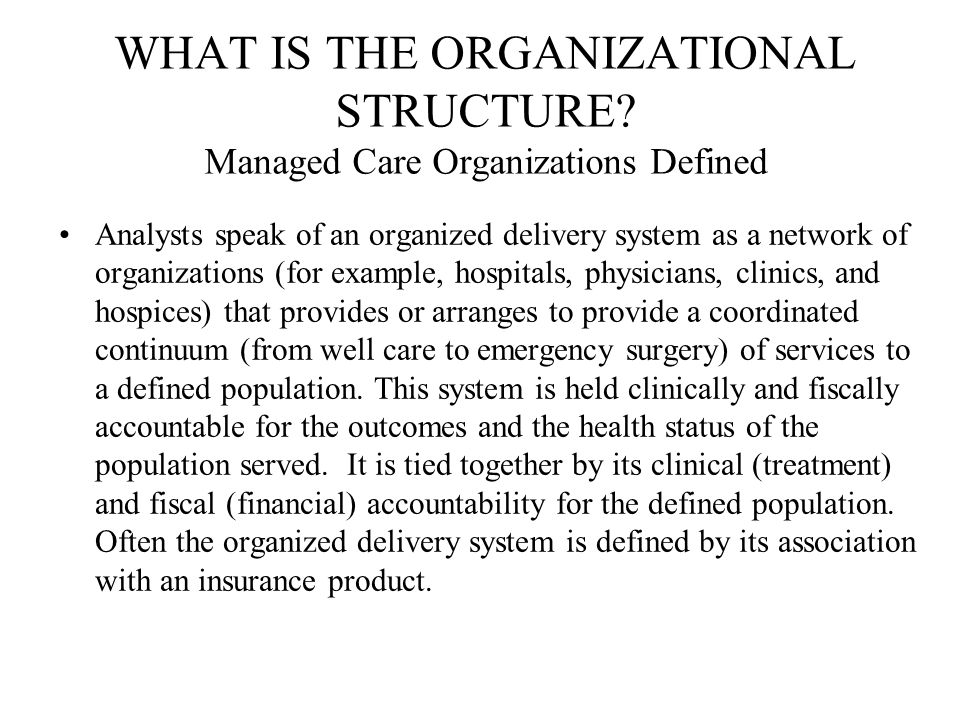 Distinctive Features of Modern MCOs Modern MCOs have an extensive reliance on health care information systems.