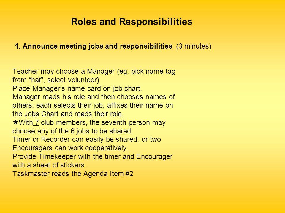 Teacher may choose a Manager (eg.