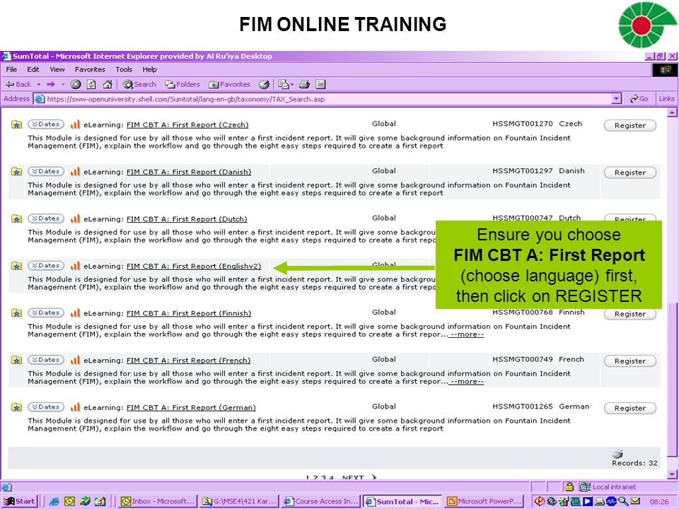 FIM ONLINE TRAINING Ensure you choose FIM CBT A: First Report (choose language) first, then click on REGISTER