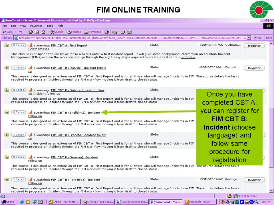 FIM ONLINE TRAINING Once you have completed CBT A: you can register for FIM CBT B: Incident (choose language) and follow same procedure for registrati