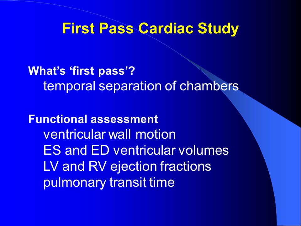 First Pass Cardiac Study What's 'first pass'.