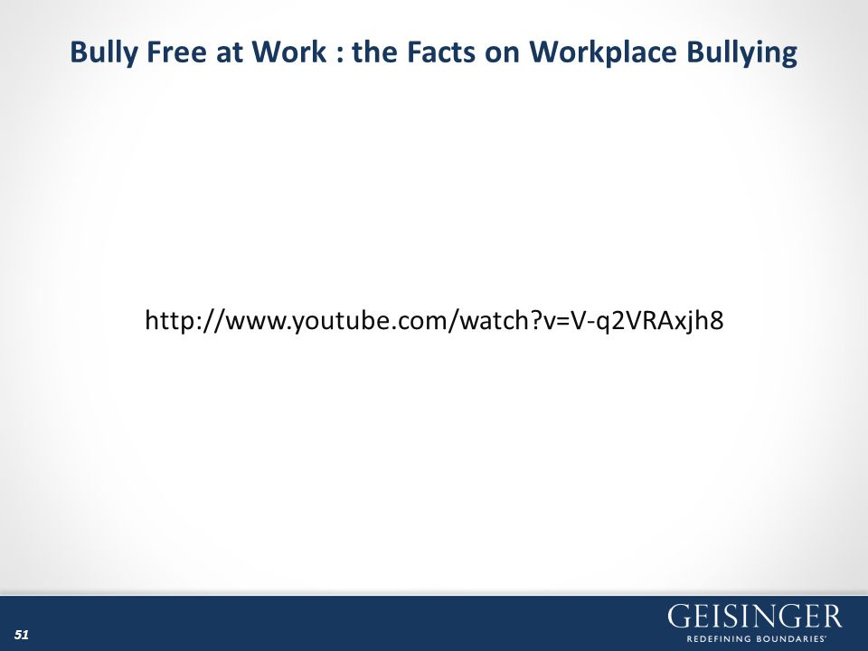 Bully Free at Work : the Facts on Workplace Bullying 51 http://www.youtube.com/watch?v=V-q2VRAxjh8