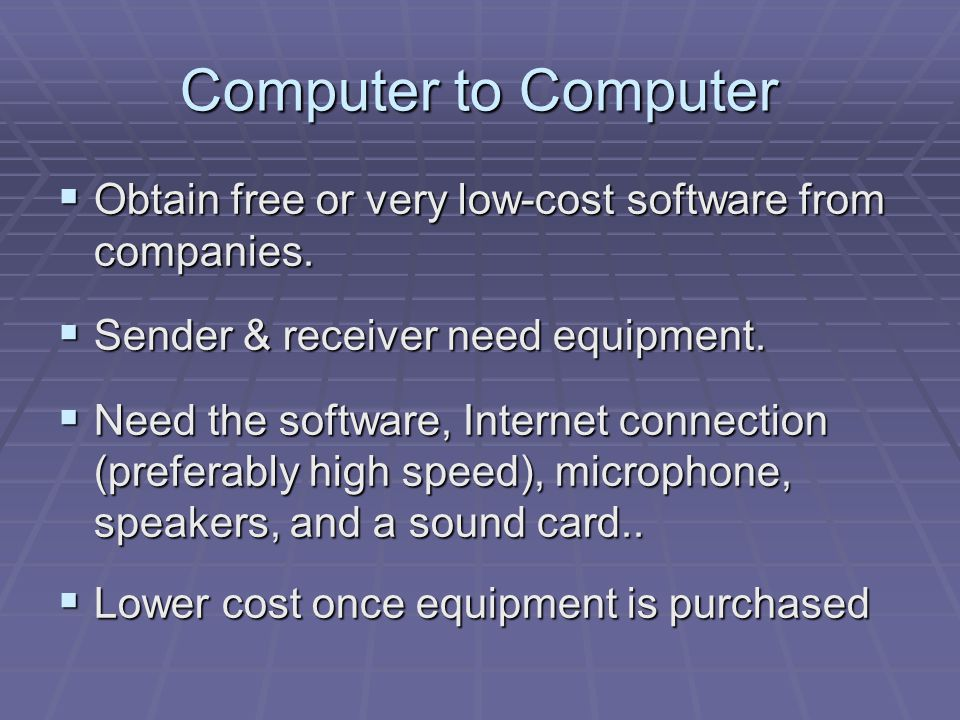 Computer to Computer  Obtain free or very low-cost software from companies.