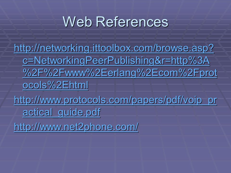 Web References http://networking.ittoolbox.com/browse.asp.
