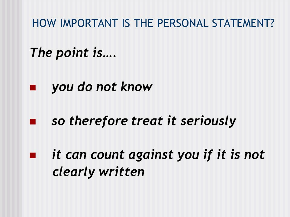 Admissions Tutors were asked 2.'WHEN DO YOU USE THE PERSONAL STATEMENT?' 1.