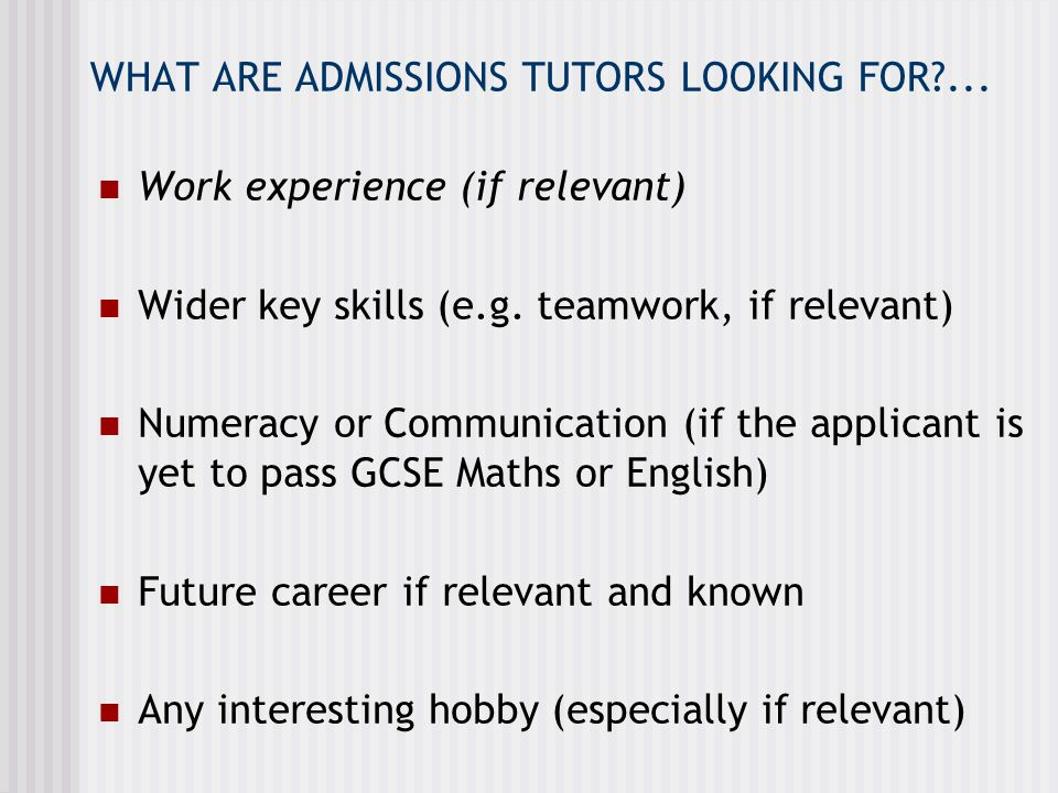 ADMISSIONS TUTORS WERE ASKED 4.'WHAT SHOULD APPLICANTS AVOID.