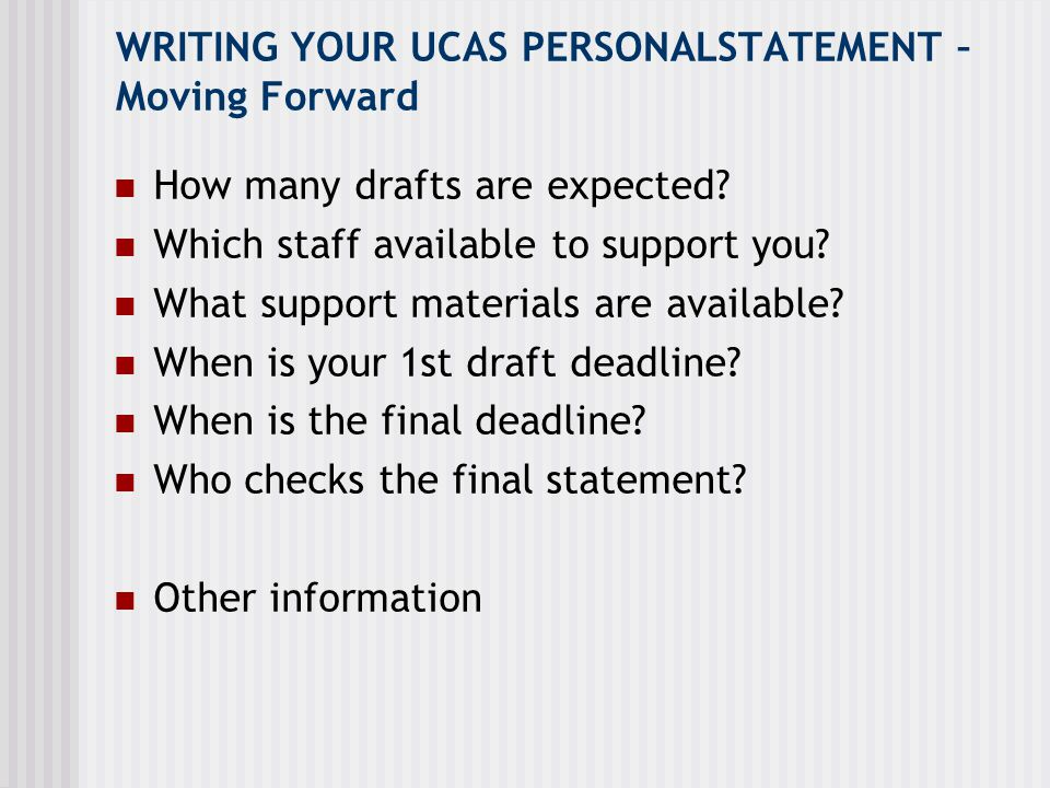 And finally… Don't spend too long producing your UCAS Personal Statement… remember to focus on getting the grades Good luck