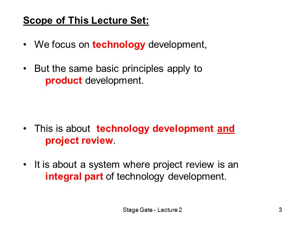 Stage Gate - Lecture 24 Stage Gate Process: 1.What problem are we trying to solve.
