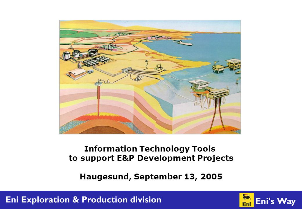 1 Outline of the Presentation Eni Development Management System (DMS) Supporting IT Integrated Environment Web Portal Technology (Technical Know How Portal) –technical databases and applications –document management systems –project collaboration tools The views from each tool are fully consistent with one another.