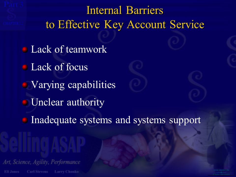 3 12 Internal Barriers to Effective Key Account Service Lack of teamwork Lack of focus Varying capabilities Unclear authority Inadequate systems and systems support