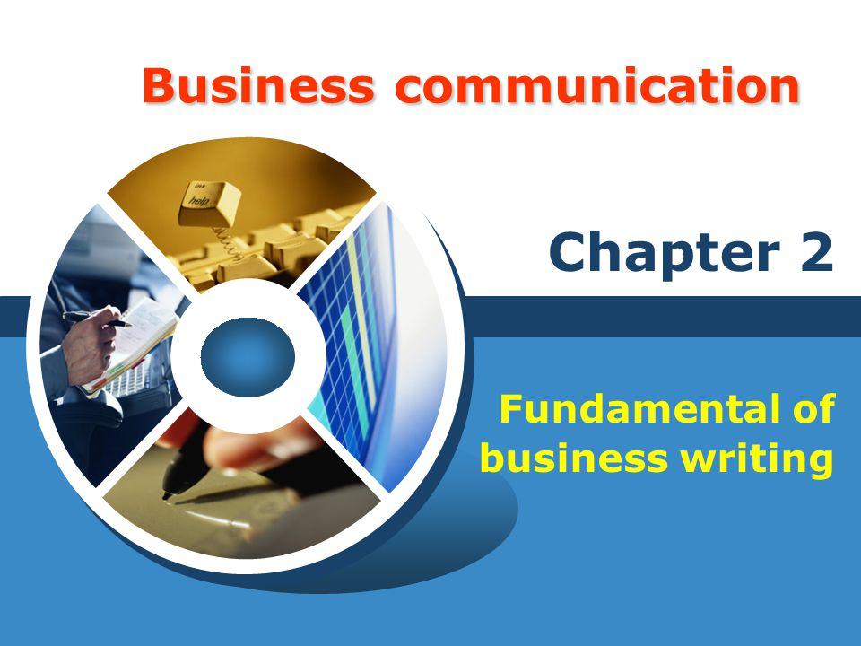 Business communication Chapter 2 Fundamental of business writing