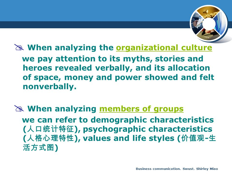 Business communication. Swust. Shirley Miao  When analyzing the organizational culture we pay attention to its myths, stories and heroes revealed ver