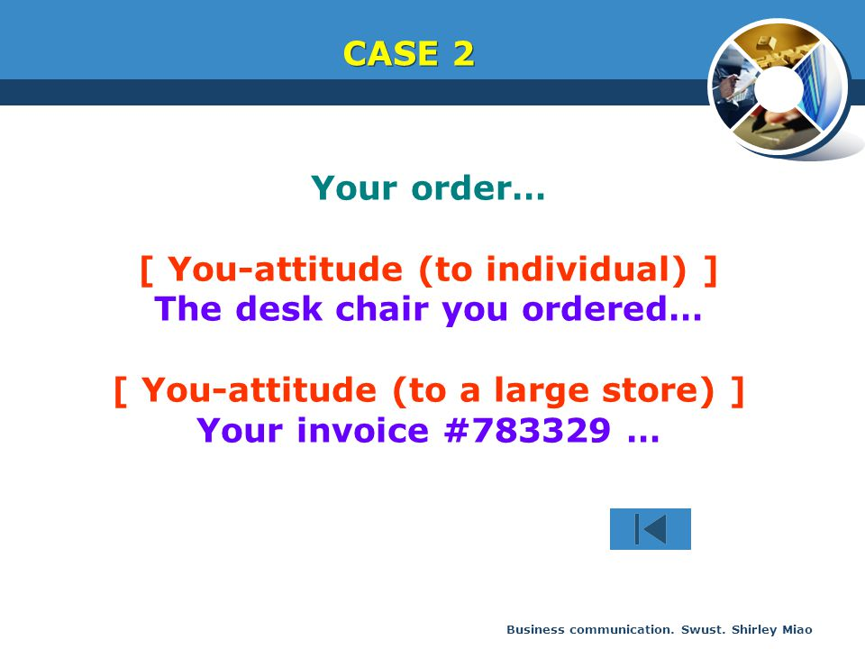 Business communication. Swust. Shirley Miao Your order… [ You-attitude (to individual) ] The desk chair you ordered… [ You-attitude (to a large store)