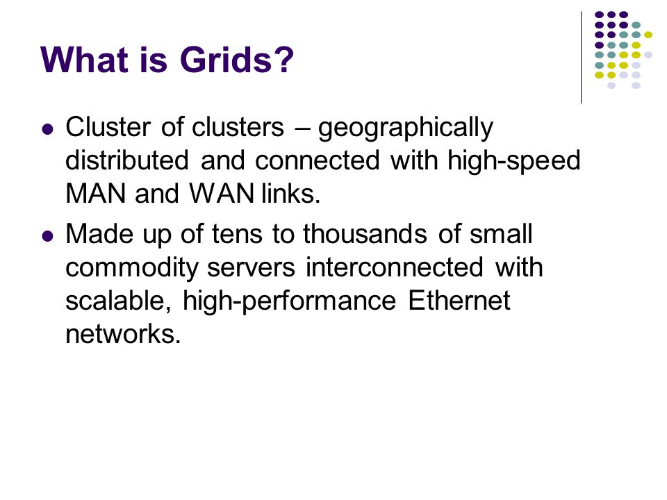 What is Grids.