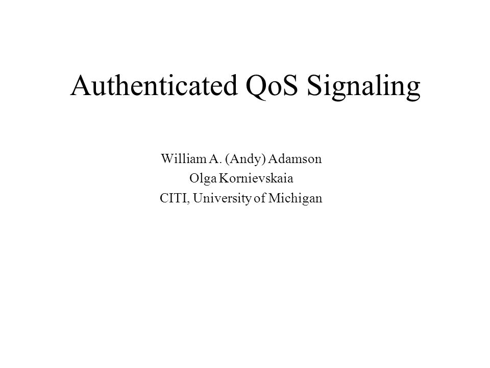 Authenticated QoS Signaling William A.