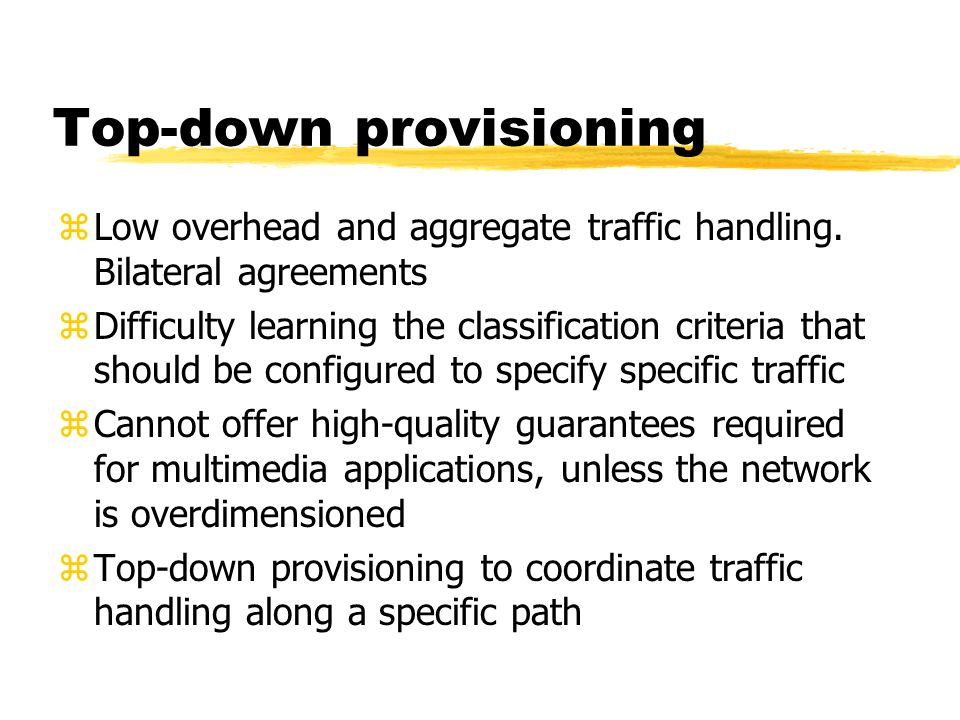 Top-down provisioning zLow overhead and aggregate traffic handling.
