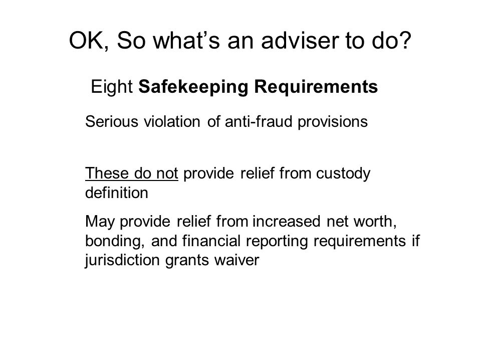 OK, So what's an adviser to do.