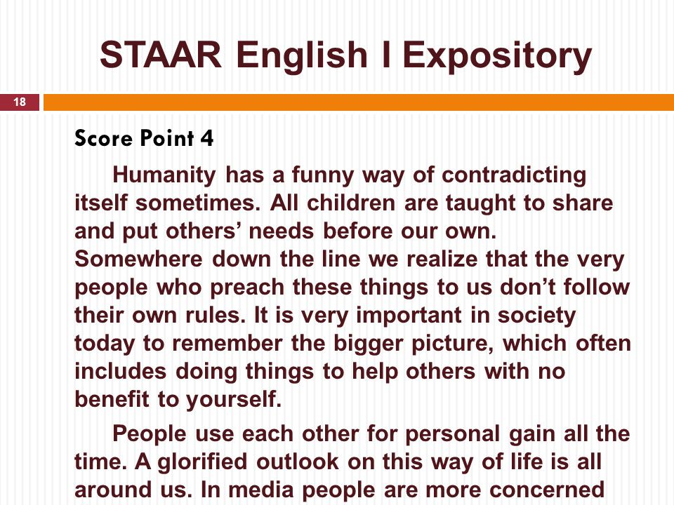 STAAR English I Expository Score Point 4 Humanity has a funny way of contradicting itself sometimes. All children are taught to share and put others'