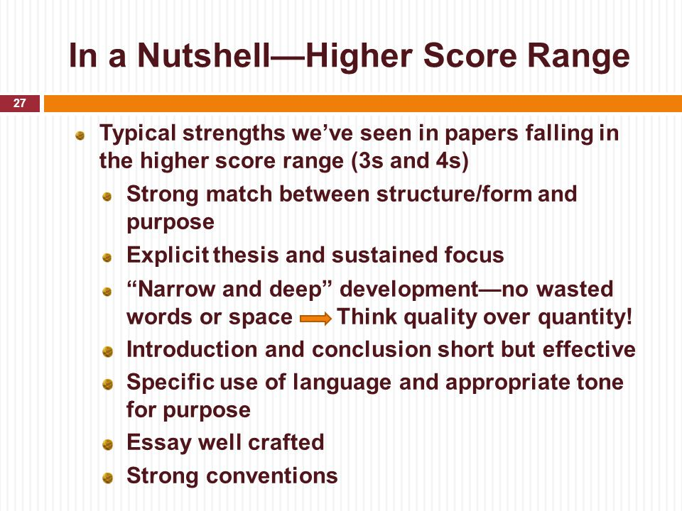 In a Nutshell—Higher Score Range 27 Typical strengths we've seen in papers falling in the higher score range (3s and 4s) Strong match between structur
