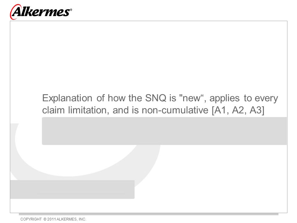 ® Explanation of how the SNQ is new , applies to every claim limitation, and is non-cumulative [A1, A2, A3]