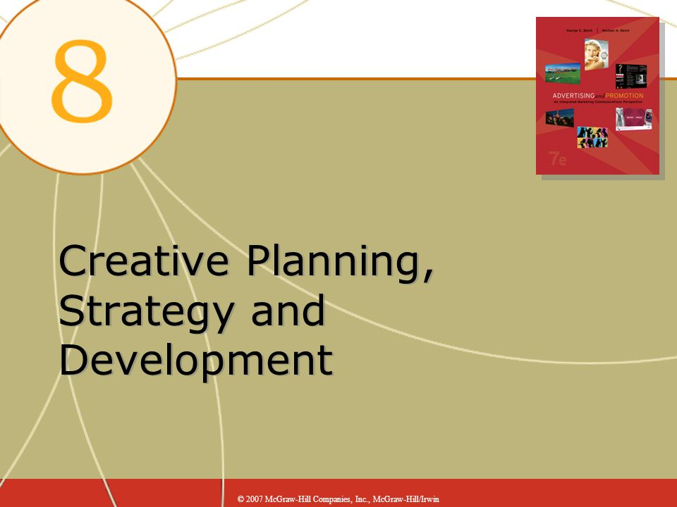 Creative Planning, Strategy and Development © 2007 McGraw-Hill Companies, Inc., McGraw-Hill/Irwin