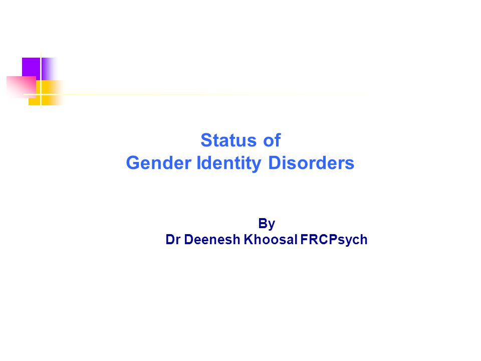 Status of Gender Identity Disorders By Dr Deenesh Khoosal FRCPsych