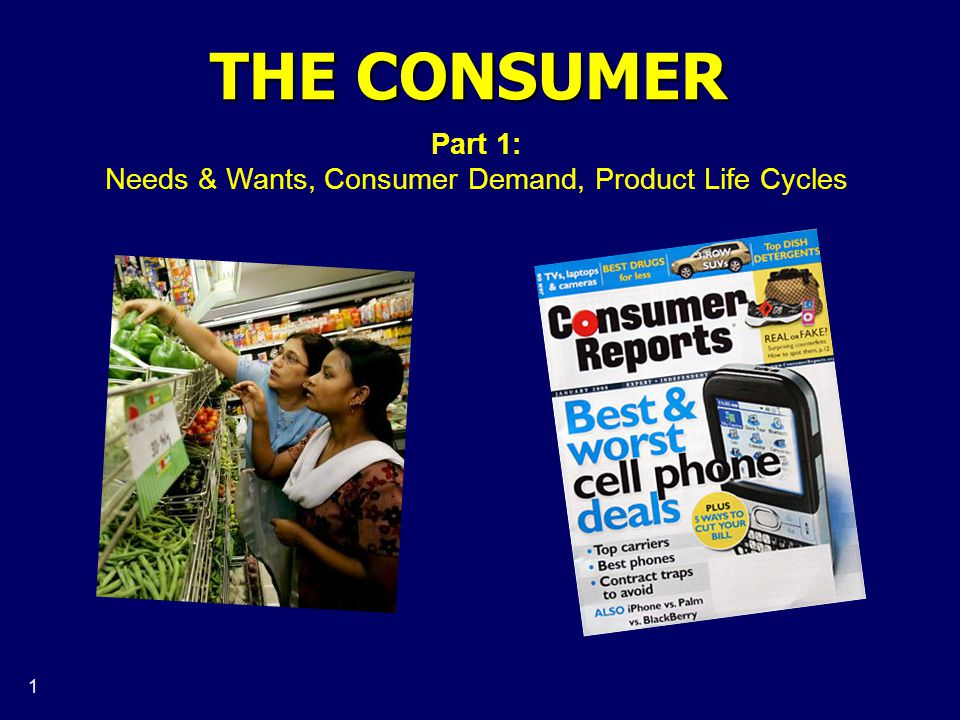 2 The Consumer A consumer is the person who uses the product.